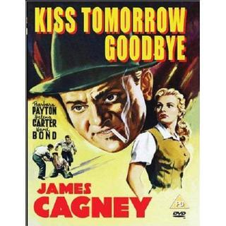 Kiss Tomorrow Goodbye [DVD]